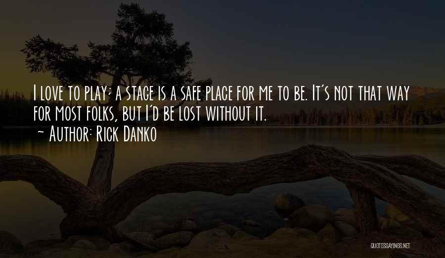 Rick Danko Quotes 2044836