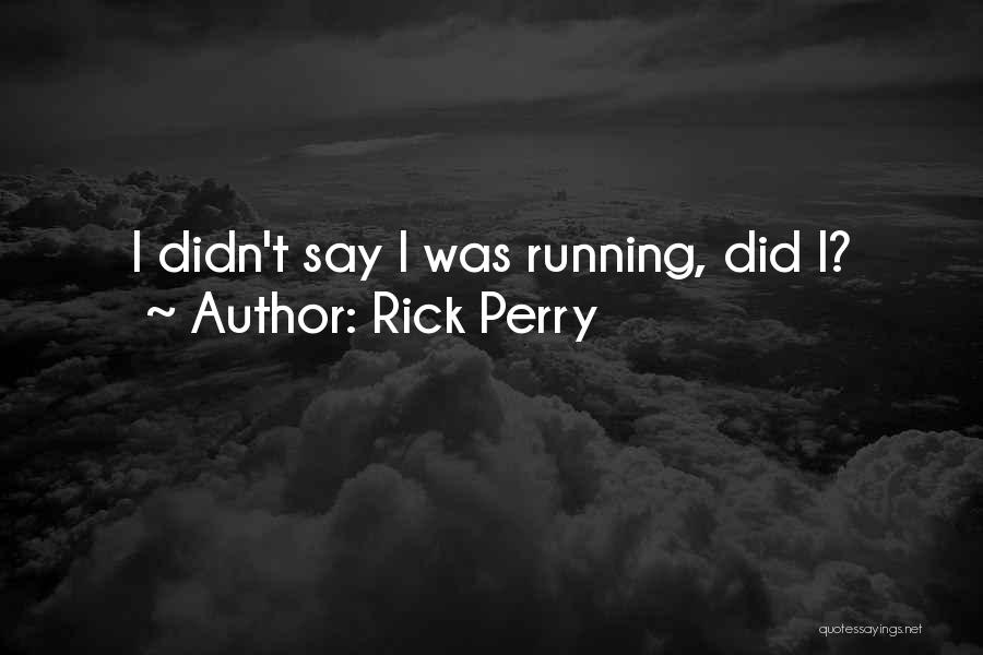 Rick Perry Quotes 1173304