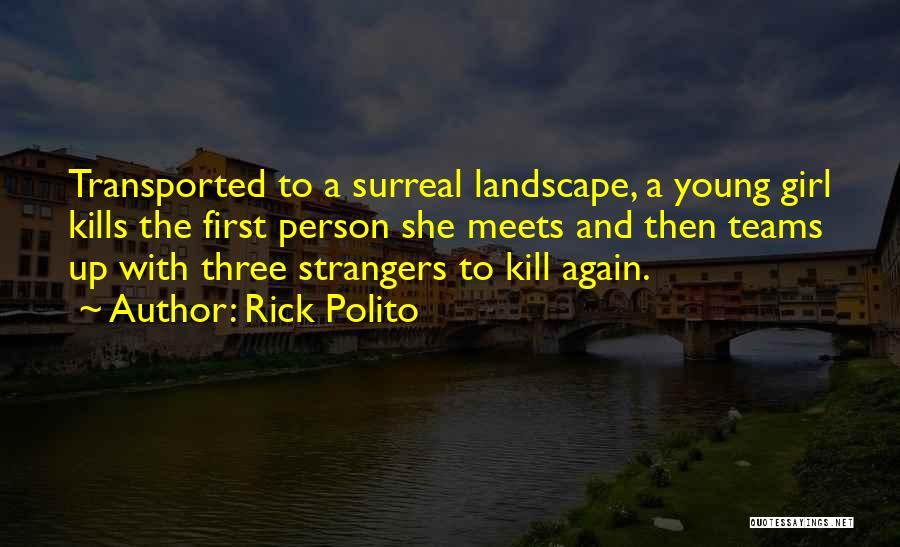 Rick Polito Quotes 851366