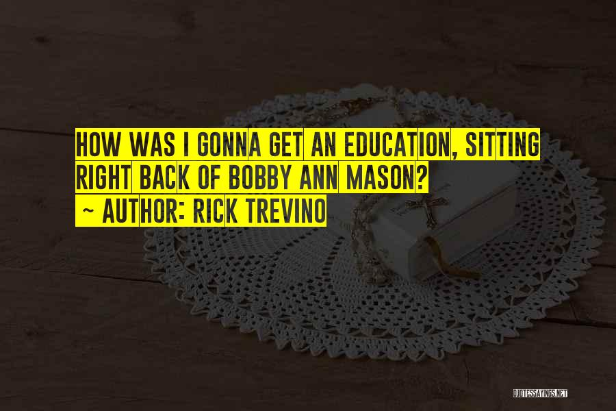 Rick Trevino Quotes 2013608