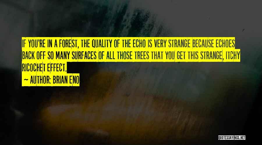 Ricochet Quotes By Brian Eno