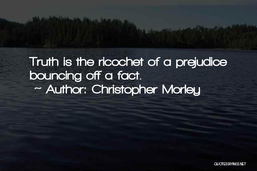 Ricochet Quotes By Christopher Morley