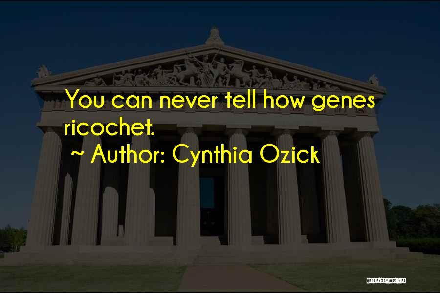 Ricochet Quotes By Cynthia Ozick