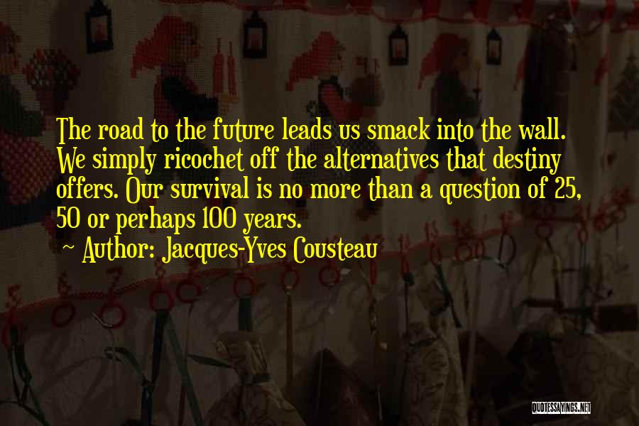 Ricochet Quotes By Jacques-Yves Cousteau