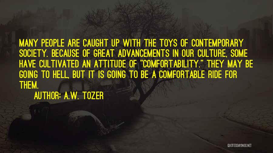 Ride To Hell Quotes By A.W. Tozer