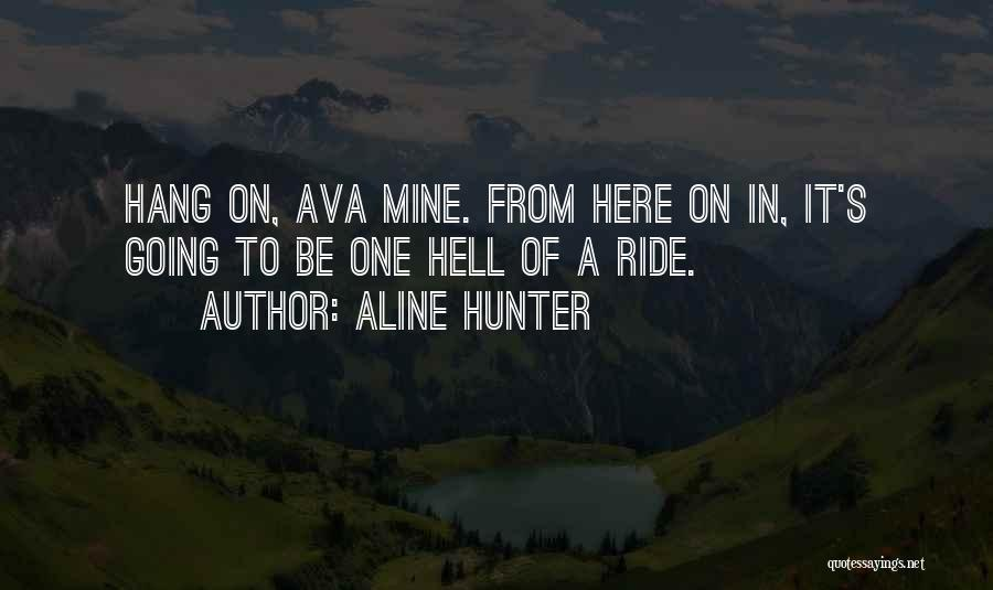 Ride To Hell Quotes By Aline Hunter