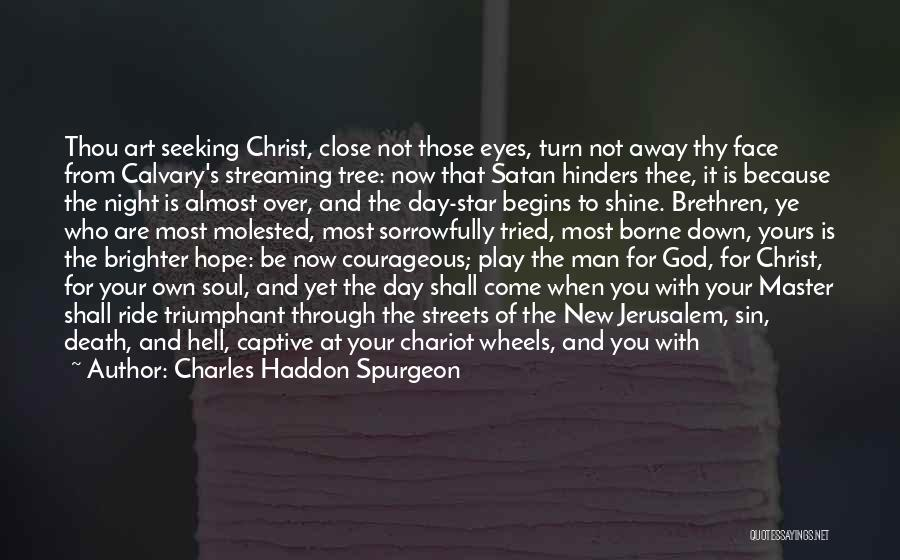 Ride To Hell Quotes By Charles Haddon Spurgeon