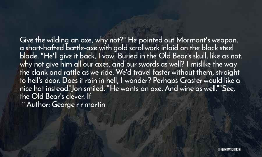Ride To Hell Quotes By George R R Martin