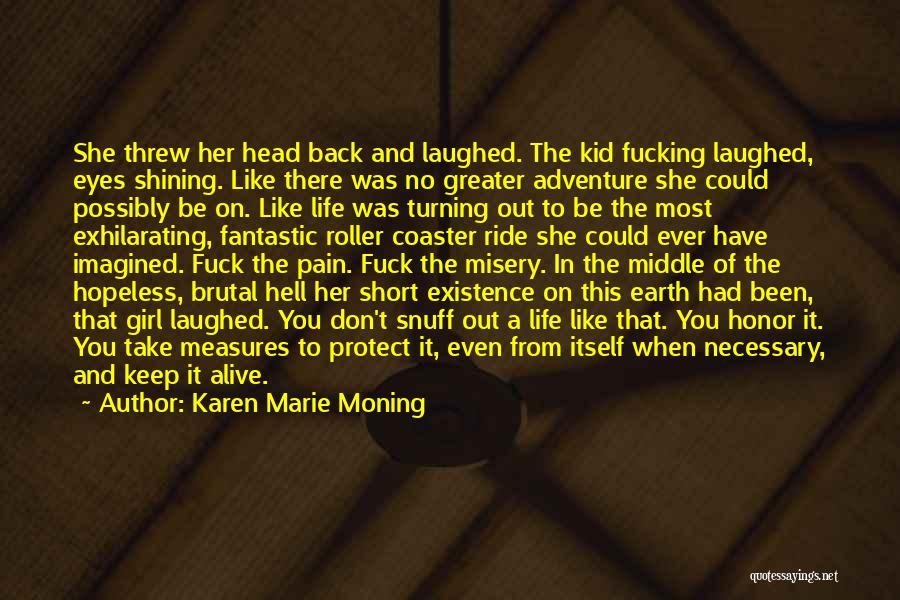 Ride To Hell Quotes By Karen Marie Moning