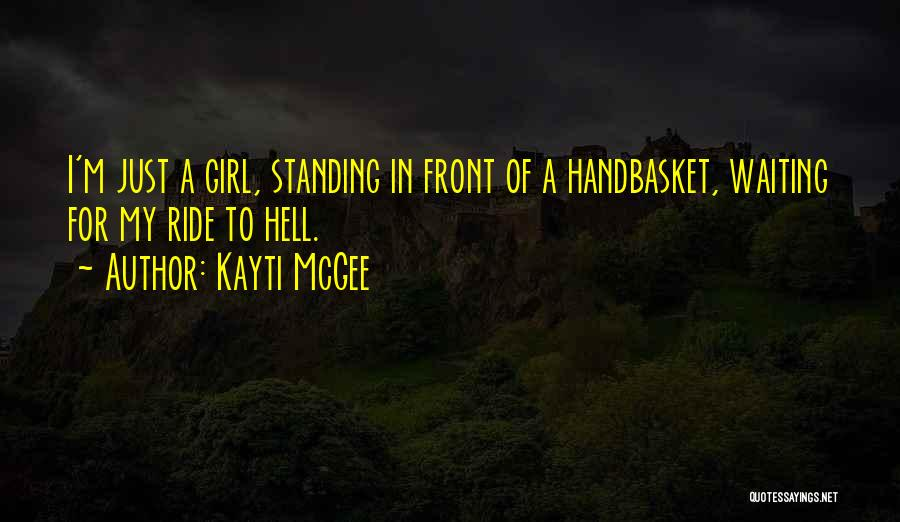 Ride To Hell Quotes By Kayti McGee