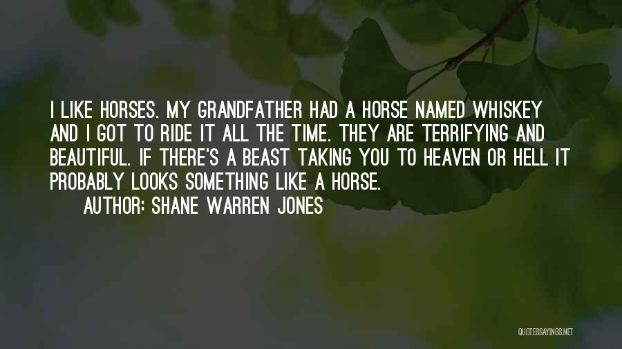 Ride To Hell Quotes By Shane Warren Jones