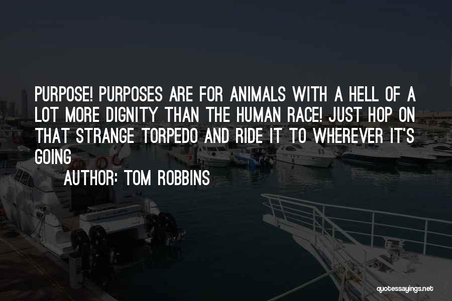 Ride To Hell Quotes By Tom Robbins