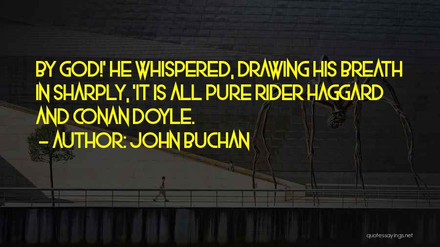 Rider Haggard She Quotes By John Buchan