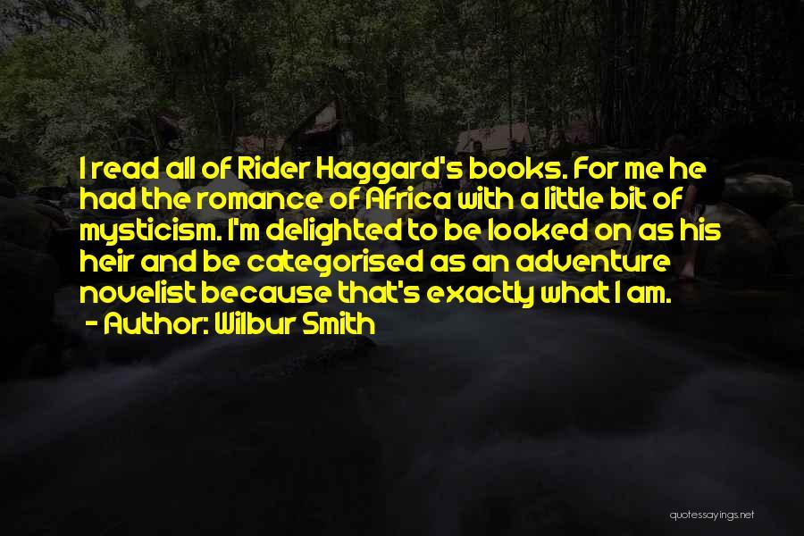 Rider Haggard She Quotes By Wilbur Smith