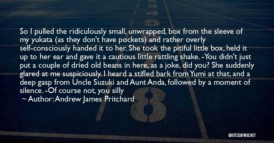 Ridiculously Deep Quotes By Andrew James Pritchard