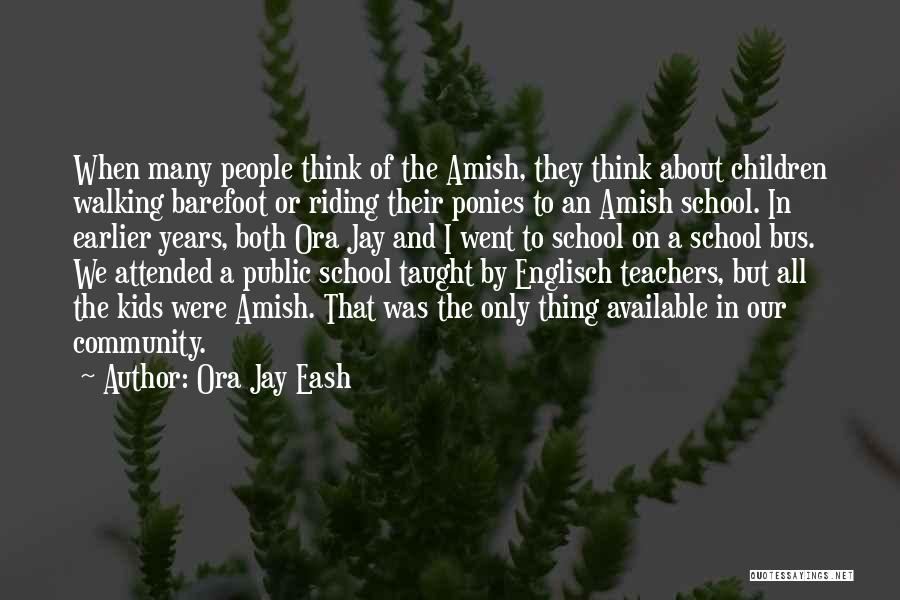 Riding The School Bus Quotes By Ora Jay Eash