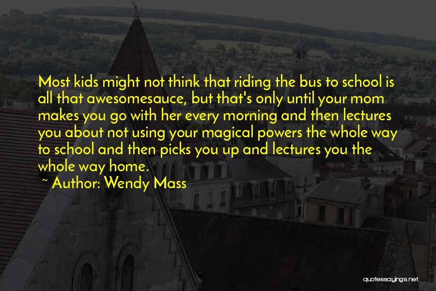 Riding The School Bus Quotes By Wendy Mass