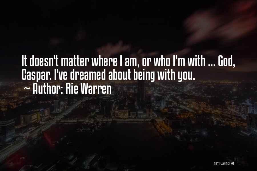 Rie Warren Quotes 1651427