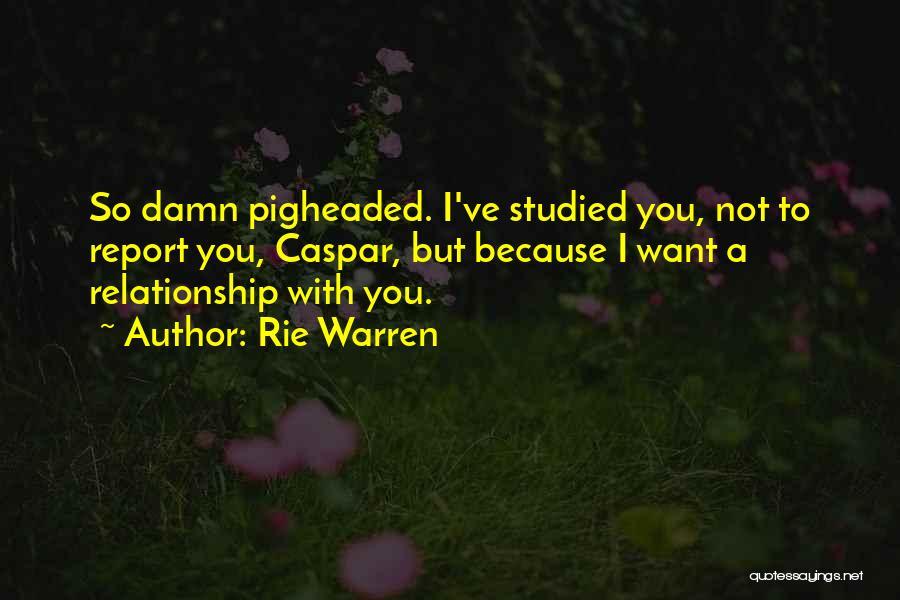 Rie Warren Quotes 606980