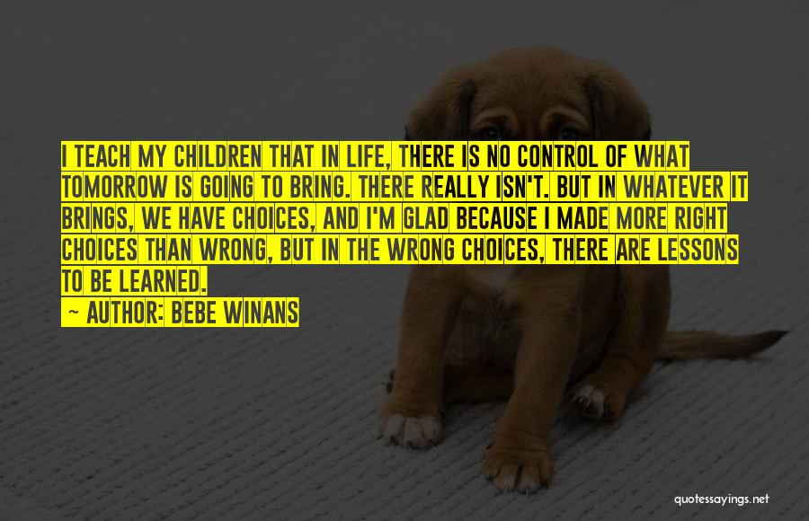 Right And Wrong Choices Quotes By BeBe Winans