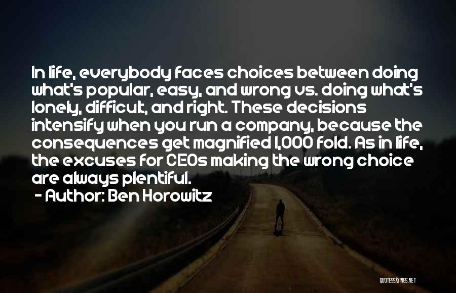 Right And Wrong Choices Quotes By Ben Horowitz