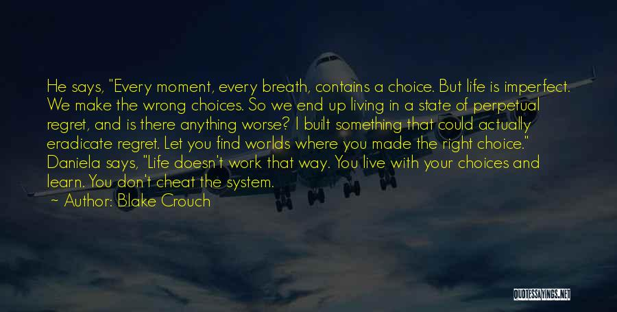 Right And Wrong Choices Quotes By Blake Crouch