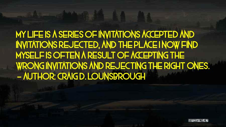 Right And Wrong Choices Quotes By Craig D. Lounsbrough