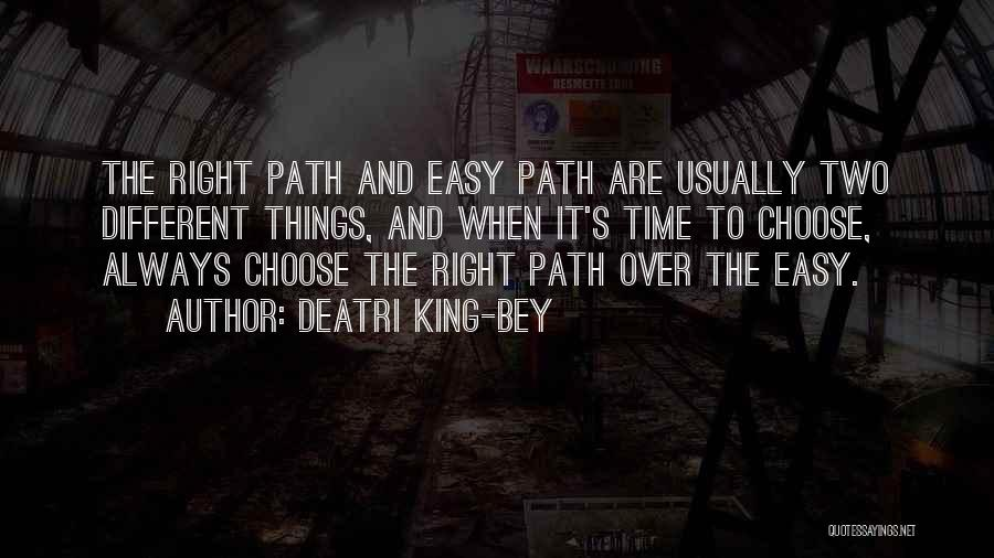 Right And Wrong Choices Quotes By Deatri King-Bey