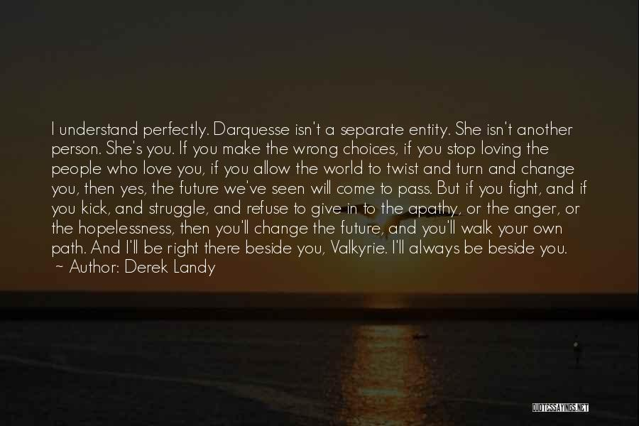 Right And Wrong Choices Quotes By Derek Landy