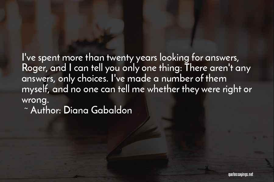 Right And Wrong Choices Quotes By Diana Gabaldon