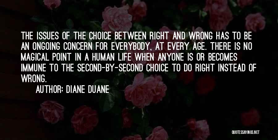 Right And Wrong Choices Quotes By Diane Duane