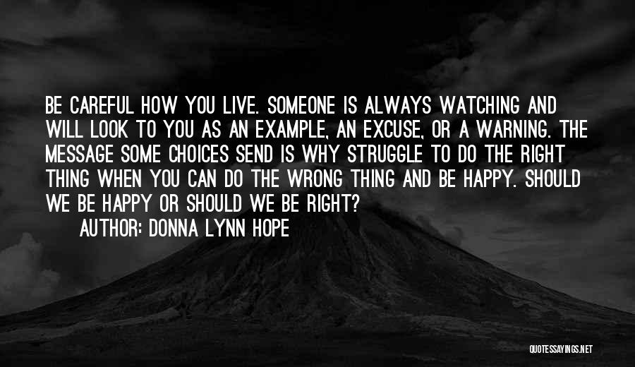 Right And Wrong Choices Quotes By Donna Lynn Hope