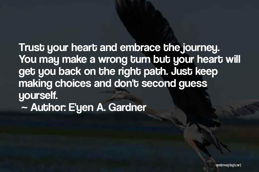 Right And Wrong Choices Quotes By E'yen A. Gardner