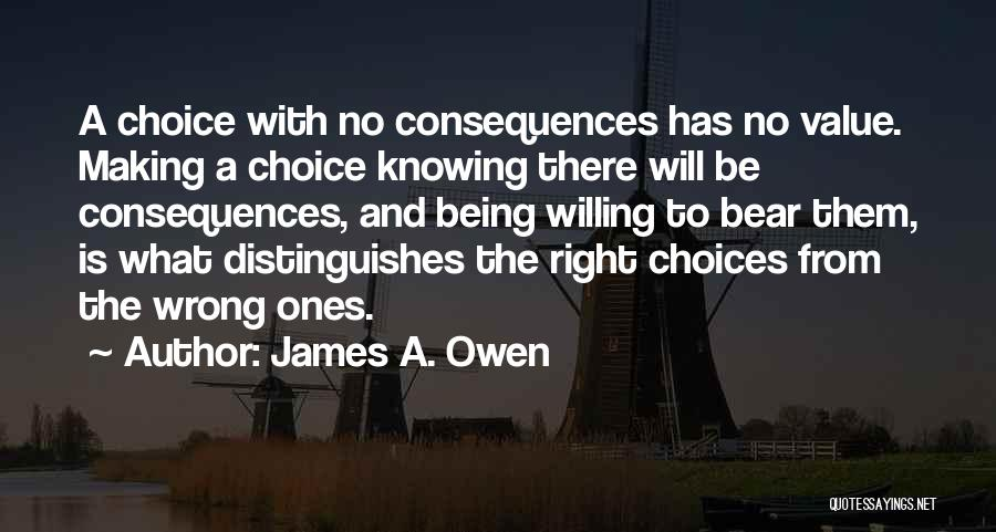 Right And Wrong Choices Quotes By James A. Owen