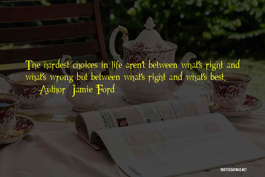Right And Wrong Choices Quotes By Jamie Ford