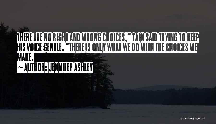 Right And Wrong Choices Quotes By Jennifer Ashley