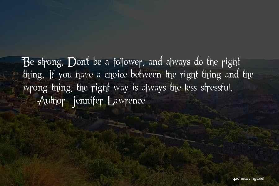 Right And Wrong Choices Quotes By Jennifer Lawrence