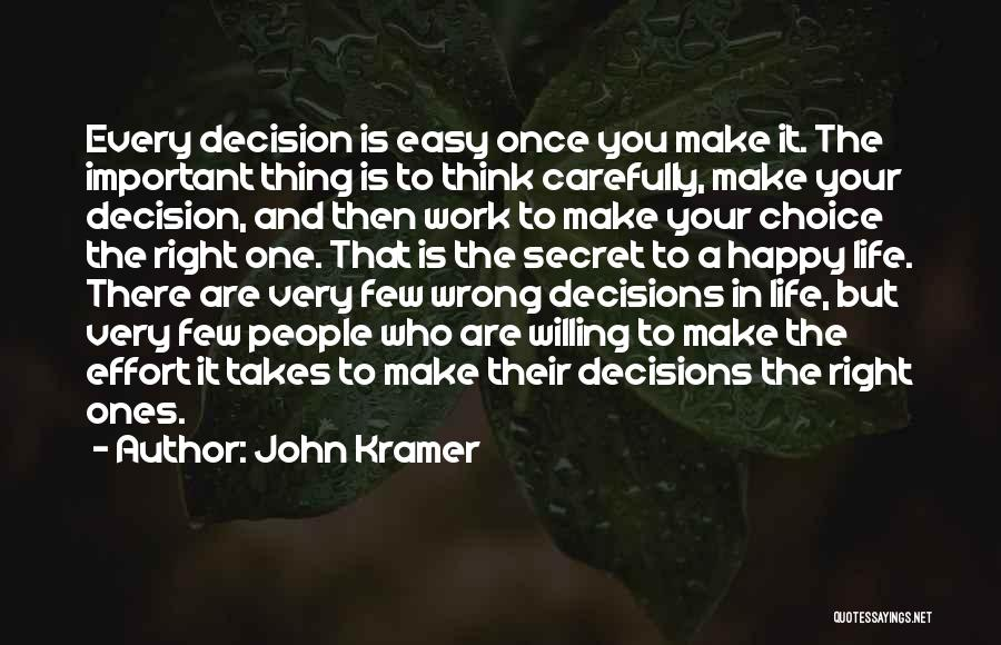 Right And Wrong Choices Quotes By John Kramer