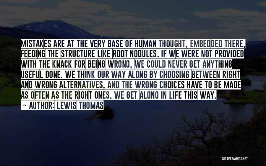 Right And Wrong Choices Quotes By Lewis Thomas