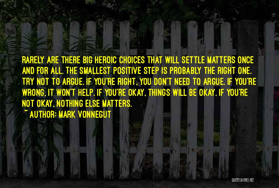 Right And Wrong Choices Quotes By Mark Vonnegut