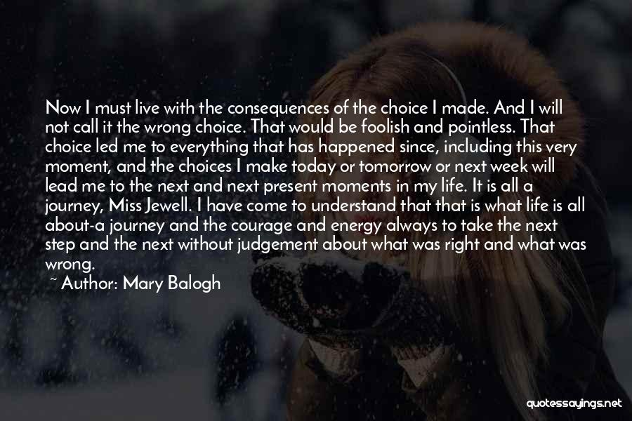 Right And Wrong Choices Quotes By Mary Balogh