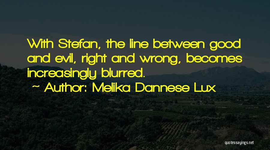 Right And Wrong Choices Quotes By Melika Dannese Lux