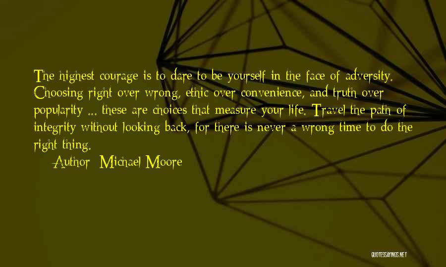 Right And Wrong Choices Quotes By Michael Moore