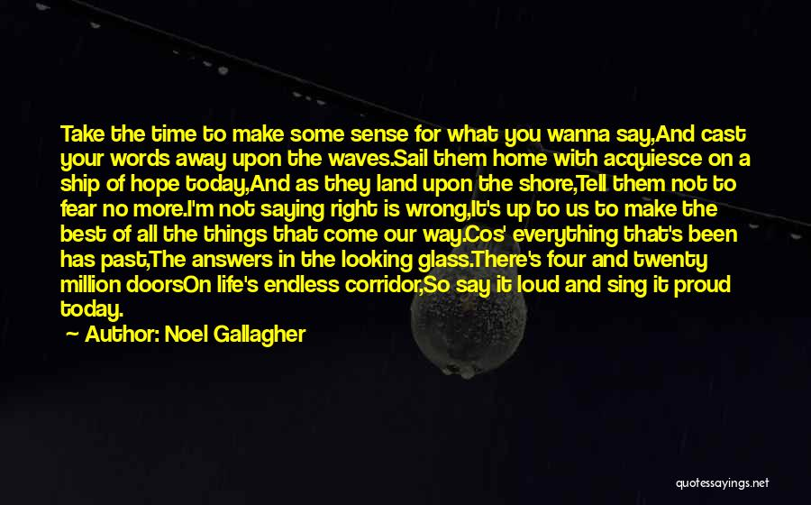 Right And Wrong Choices Quotes By Noel Gallagher
