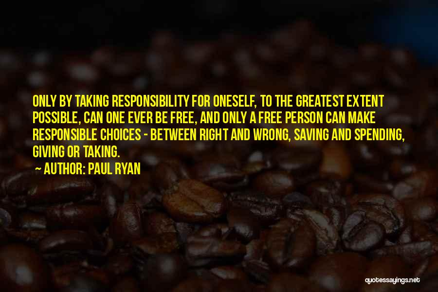 Right And Wrong Choices Quotes By Paul Ryan