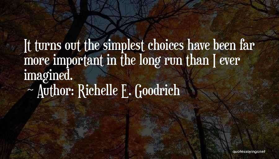 Right And Wrong Choices Quotes By Richelle E. Goodrich