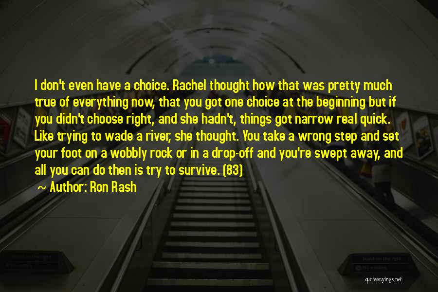 Right And Wrong Choices Quotes By Ron Rash