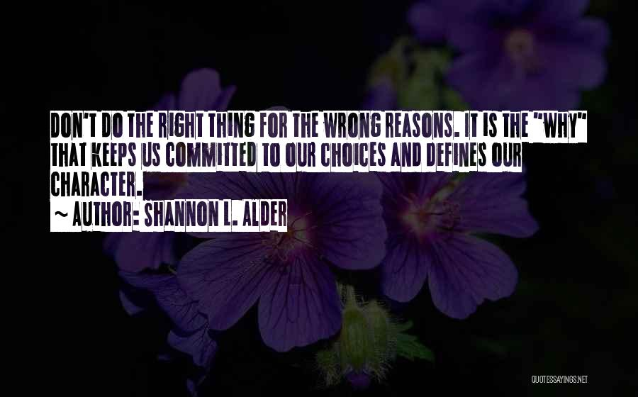 Right And Wrong Choices Quotes By Shannon L. Alder