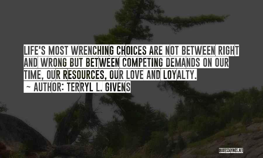 Right And Wrong Choices Quotes By Terryl L. Givens