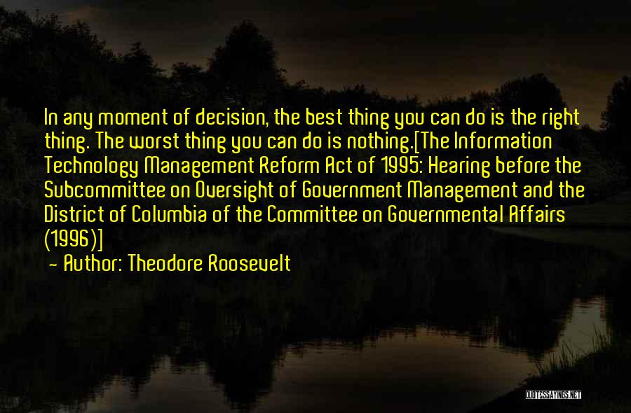 Right And Wrong Choices Quotes By Theodore Roosevelt